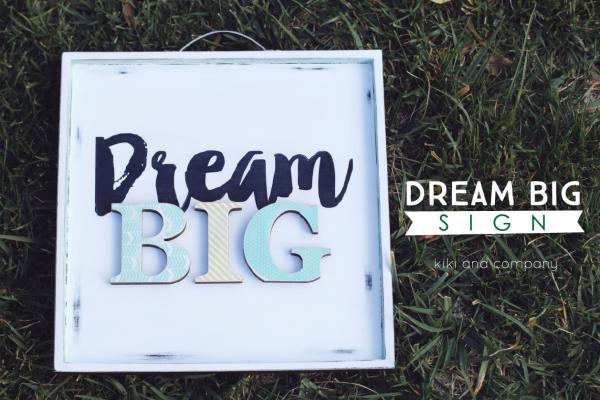 diy Dream Big sign from kiki and company