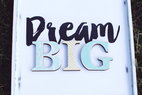 diy Dream Big sign from kiki and company. LOVE!