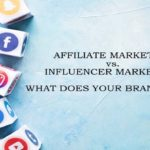 Affiliate vs Influencer Marketing