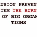 Intrusion Prevention System The Burning Need Of Big Organizations