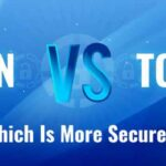 Tor and VPN in brief