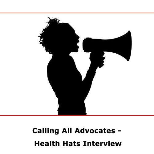 Calling All Advocates – Health Hats Interview