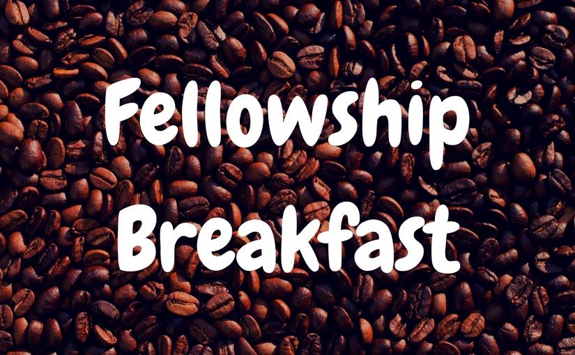 Monthly Fellowship Breakfast