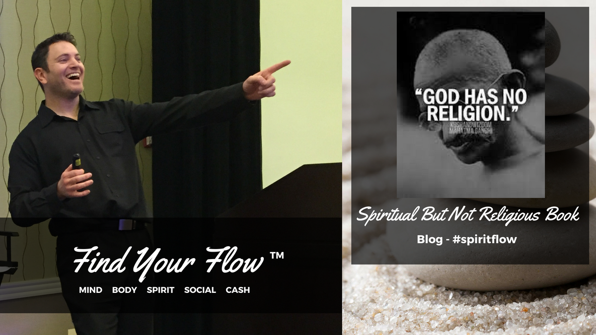 Find Your Flow Blog Winston Widdes -Spiritual But Not Religious Book #spiritflow