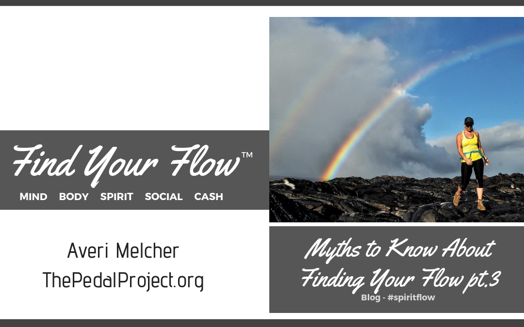 Find Your Flow Blog - Myths to Know About Finding Your Flow pt. 3 #spiritflow