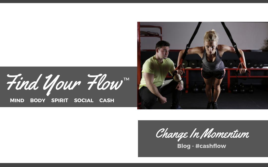 Find Your Flow Blog - Change in Momentum #cashflow