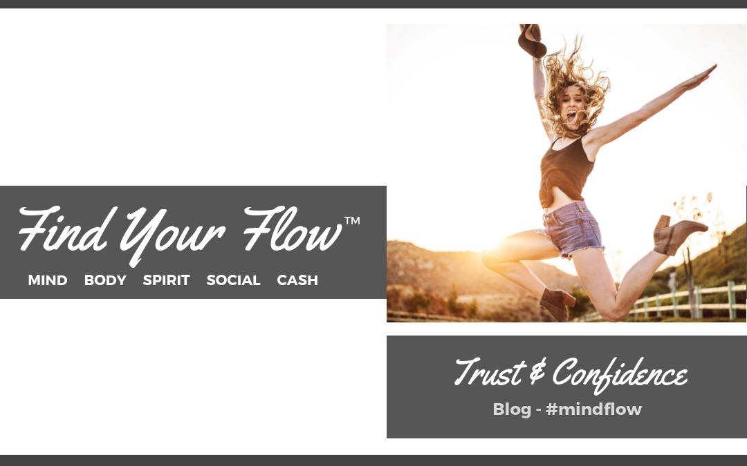 Find Your Flow Blog - Trust & Confidence #mindflow