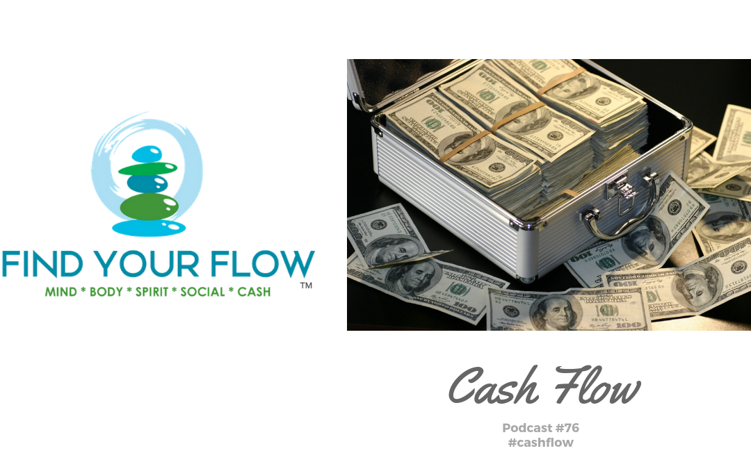 Find Your Flow Podcast #76 - Cash Flow-#cashflow