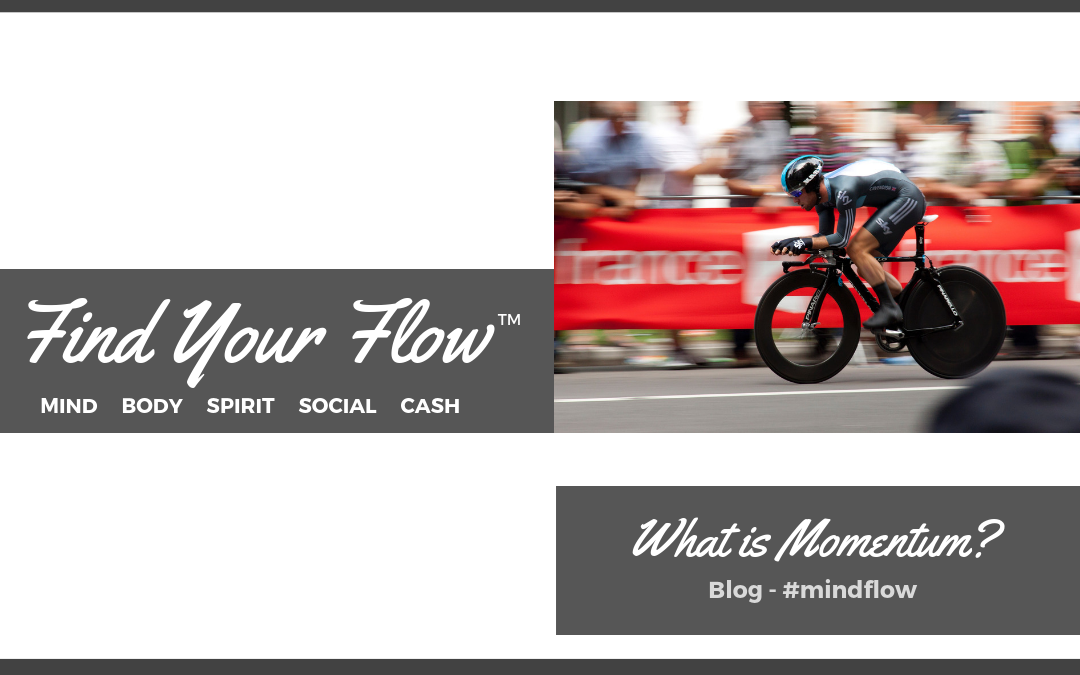 Find Your Flow Blog - What is Momentum #mindflow