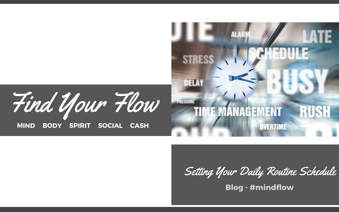 Find Your Flow Blog -Setting Your Daily Routine Schedule #mindflow (1)