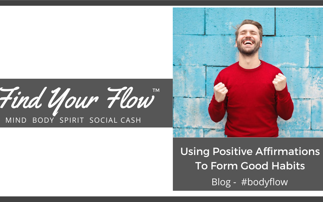 Using Positive Affirmations to Form Good Habits