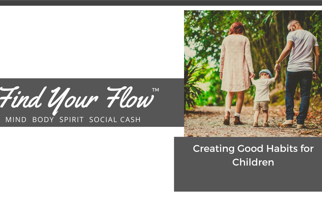 Creating Good Habits in Your Children