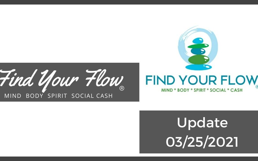 Find Your Flow® Blog Post – Update 03/25/2021