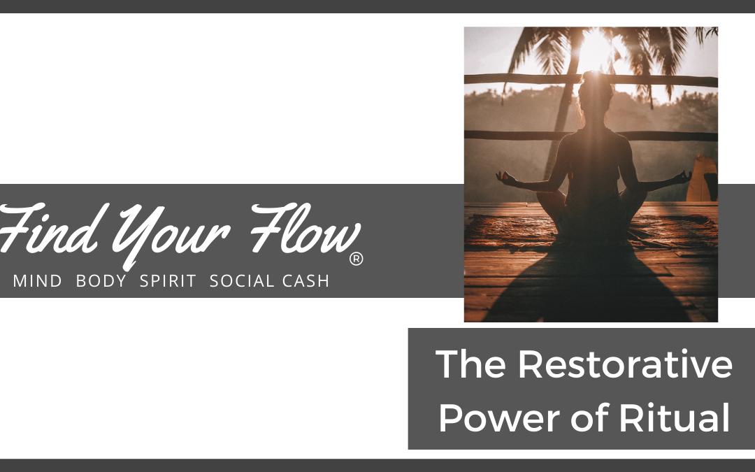 The Restorative Power Of Ritual