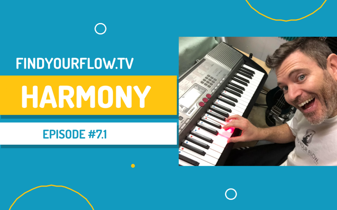FindYourFlow.TV – Harmony part 2 (episode #7.1)