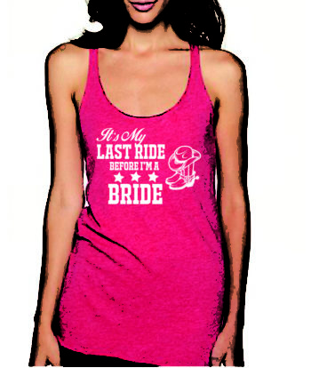 It's My Last Ride Before I'm a Bride Cowboy Theme