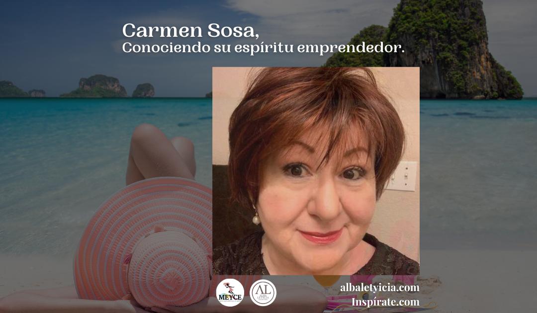 Carmen Sosa, Conociendo su espíritu emprendedor.