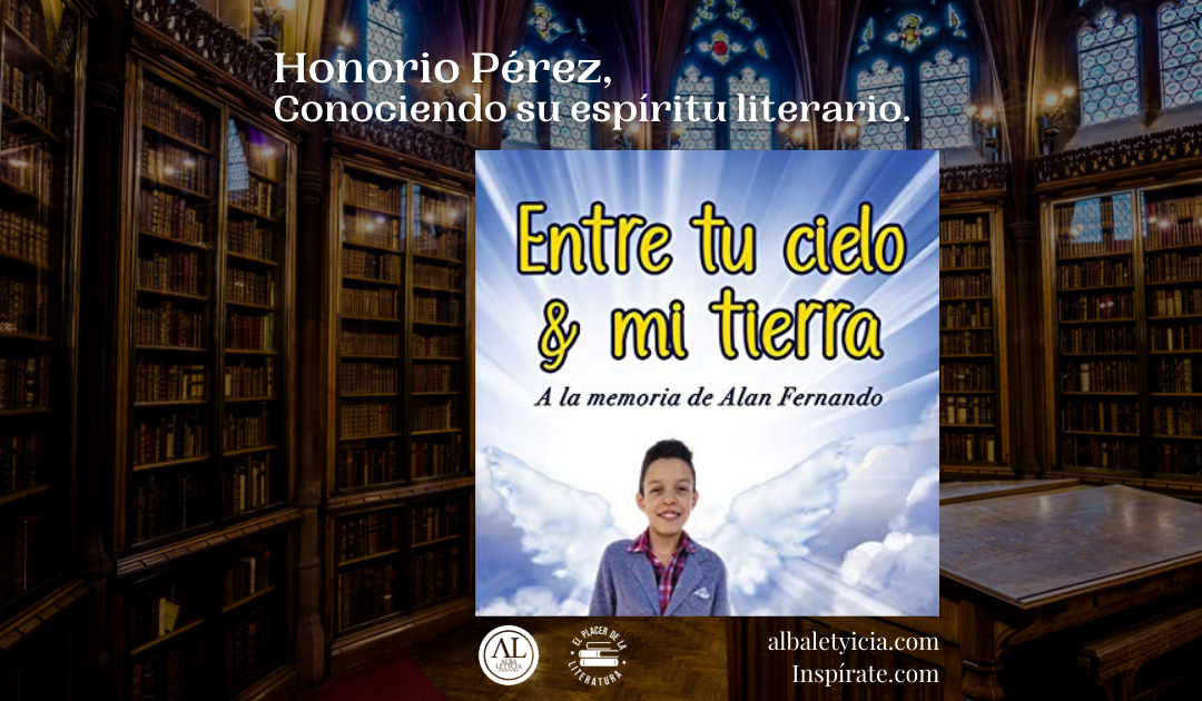 Honorio Pérez, Conociendo su espíritu literario.