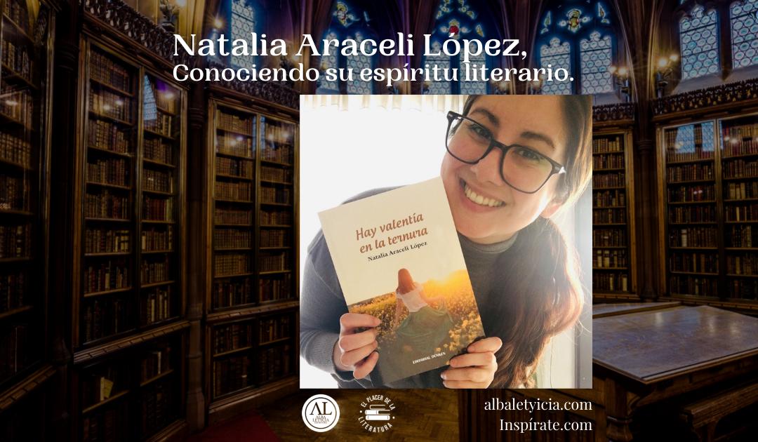 Natalia Araceli López, Conociendo su espíritu literario.