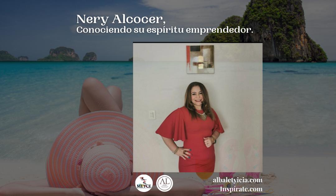 Nery Alcocer, Conociendo su espíritu emprendedor.