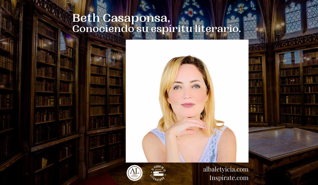Beth Casaponsa, Conociendo su espíritu literario.