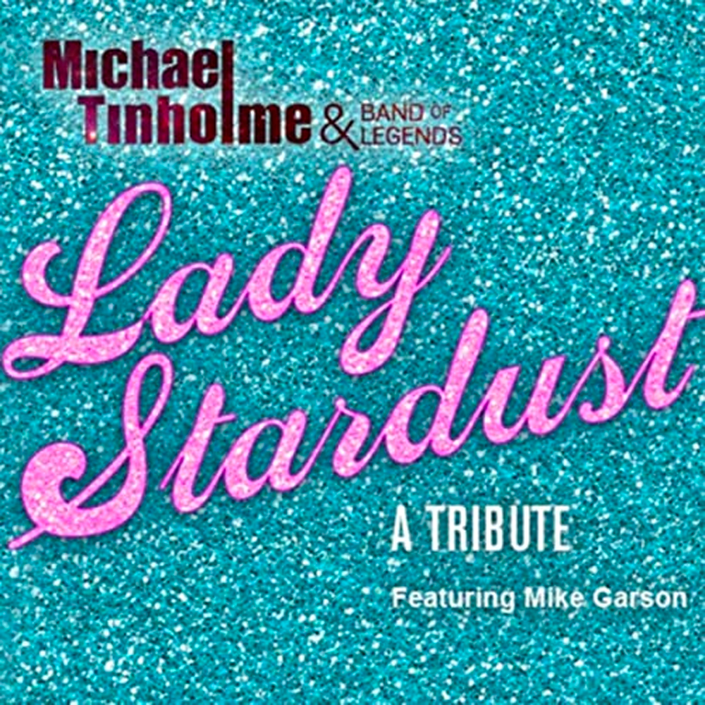 Michael Tinholme & Band of Legends - Lady Stardust album cover