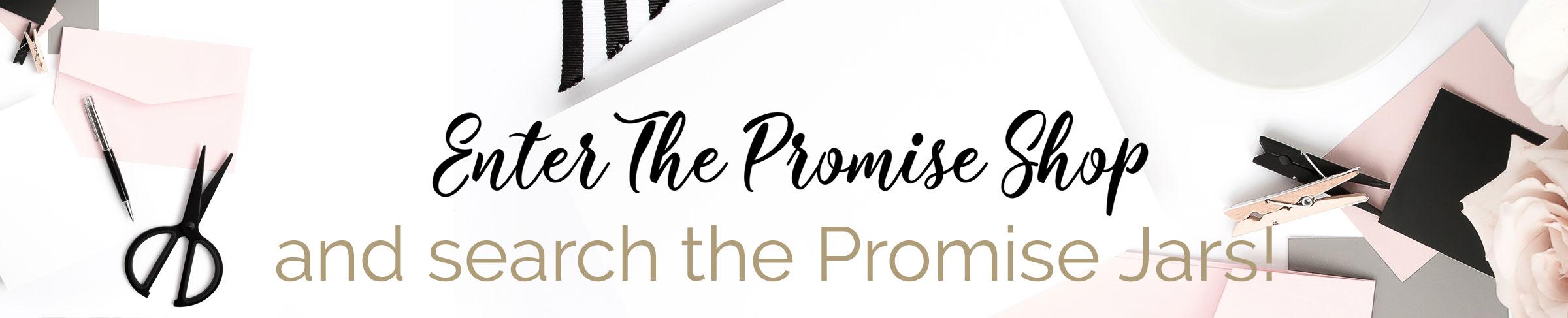 Enter the Promise Shop