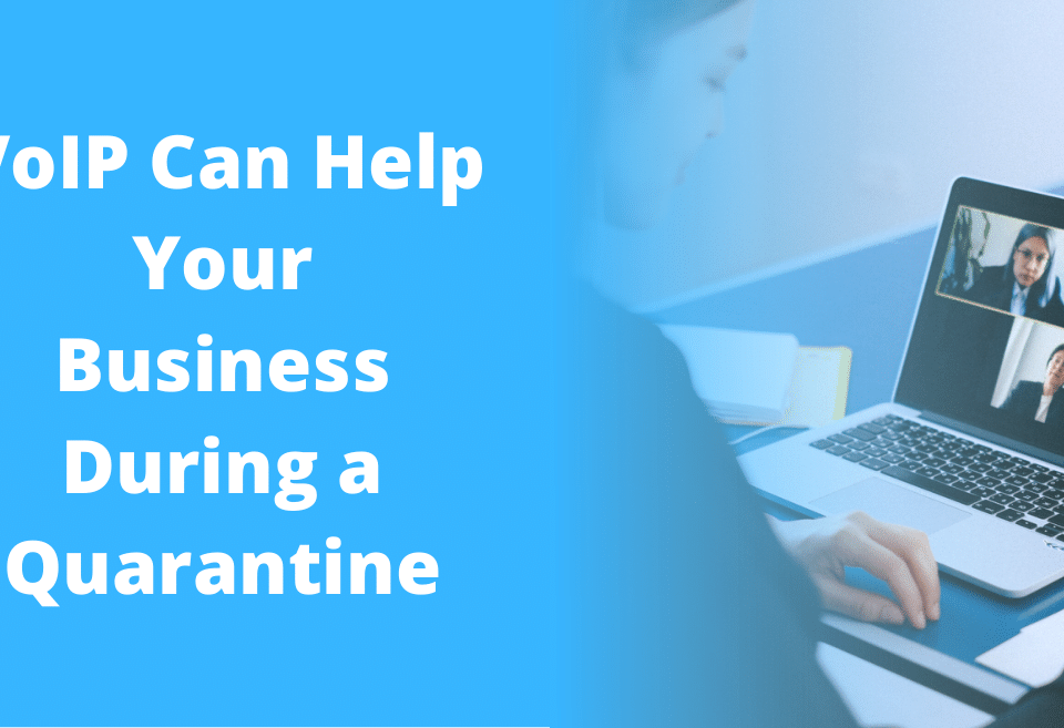 VoIP Helps Businesses stay connected during a quarantine