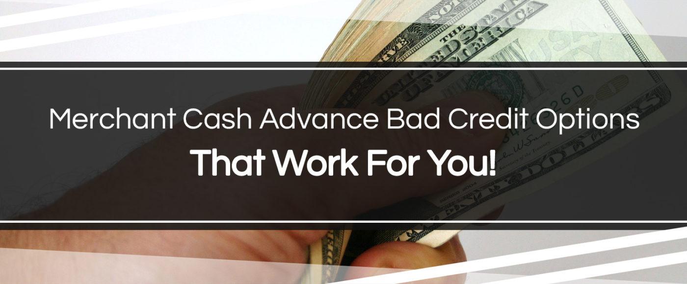 merchant cash advance bad credit