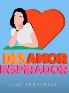 Desamor Inspirador - Luisi Fragapane