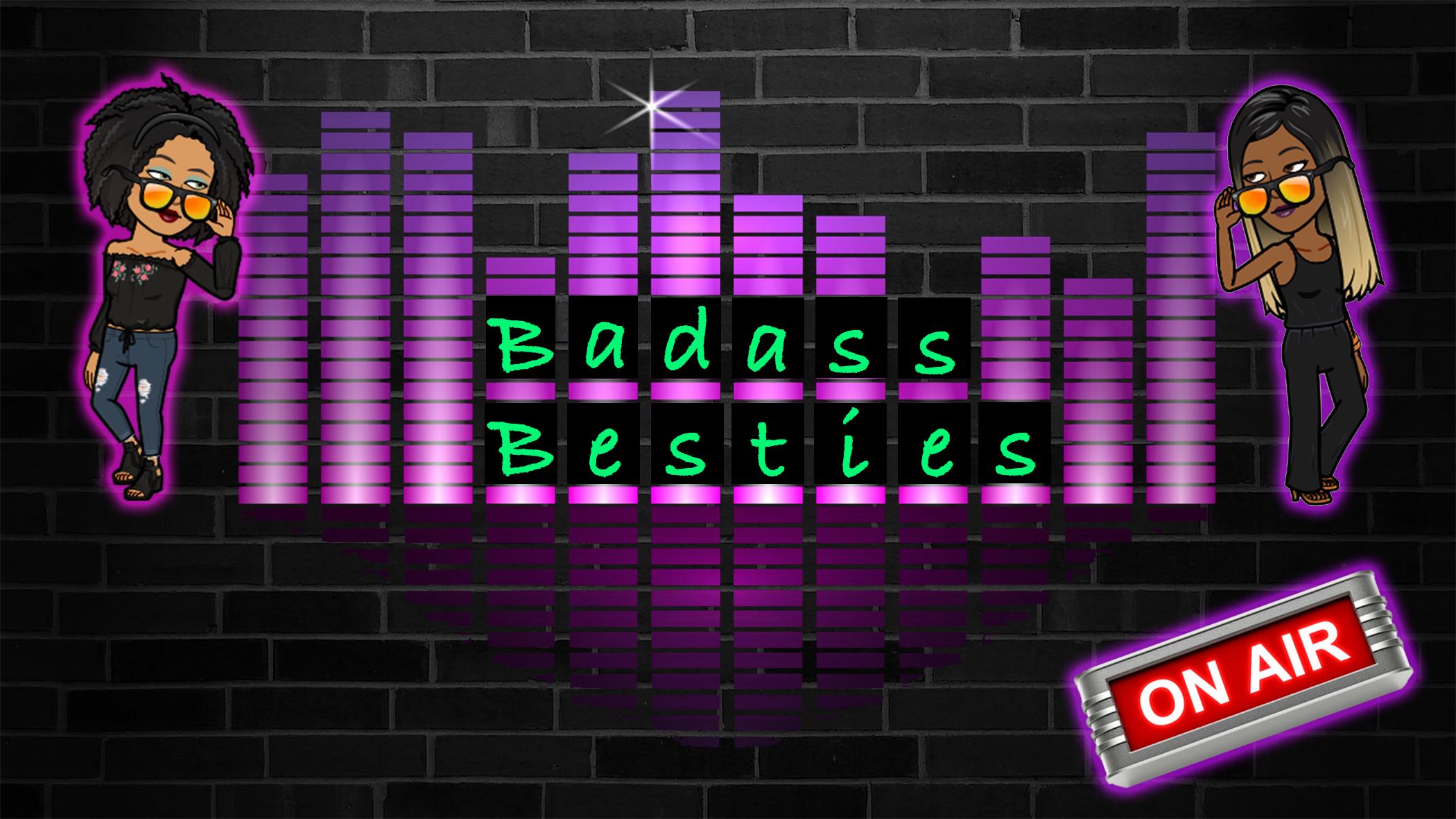 Badass Besties