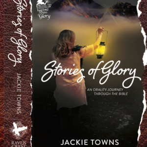 Buy Stories of Glory - an Orality Journey Through the Bible Paperback/ebook - Jackie Towns