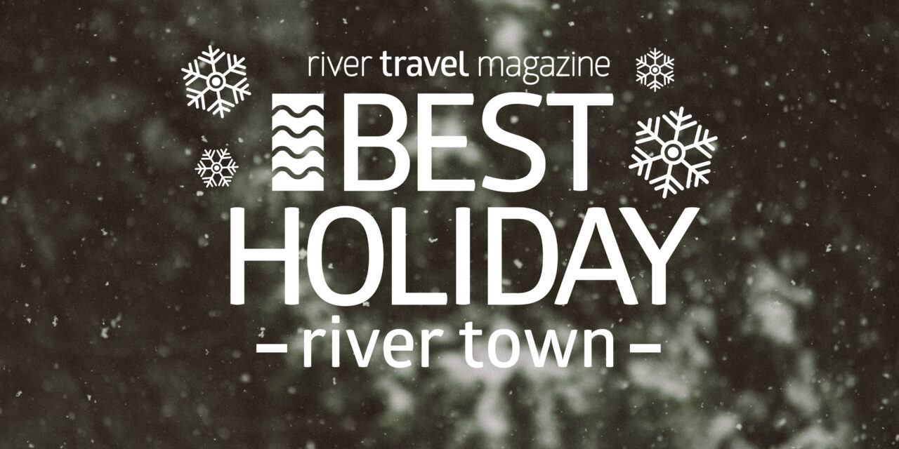 River Travel Magazine Announces the 2nd Annual Best Holiday River Town Contest