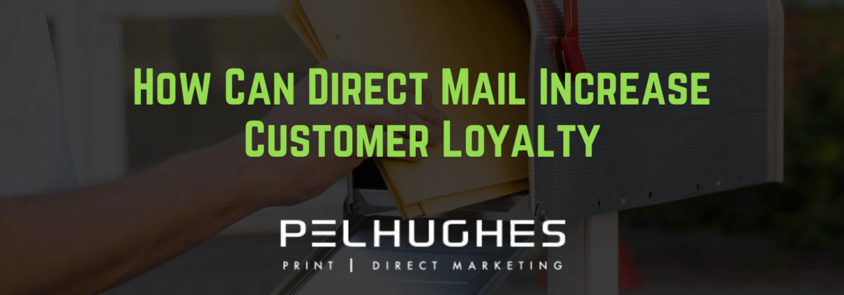 How Can Direct Mail Increase Customer Loyalty