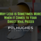 Why-Less-is-Sometimes-More-When-it-Comes-to-Your-Direct-Mail-Pieces-pel-hughes-print-marketing-new-orleans-la.