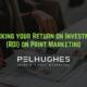 Tracking your Return on Investment (ROI) on Print Marketing - pel hughes print marketing new orleans la