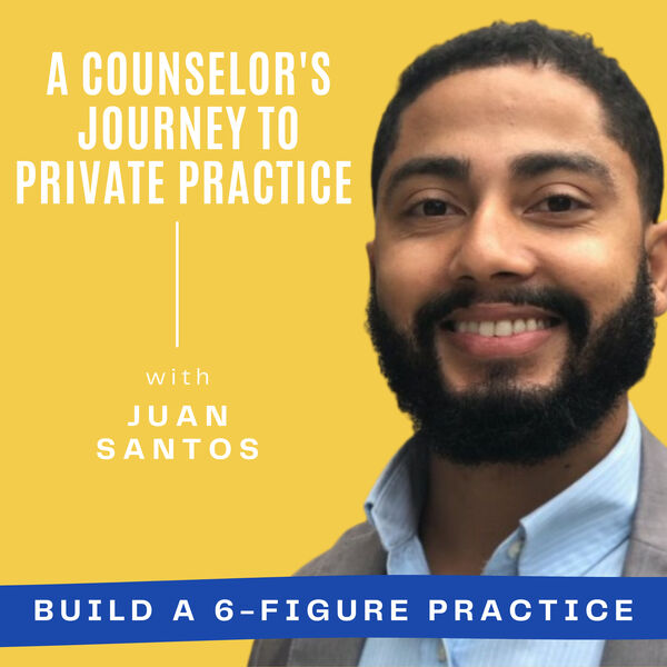 A Counselor's Journey To Private Practice Podcast Ep. 60