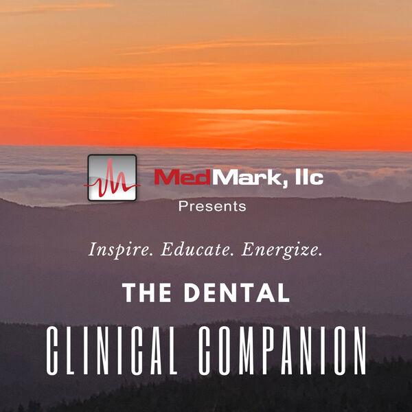 The Dental Clinical Companion Podcast - Ep. 116