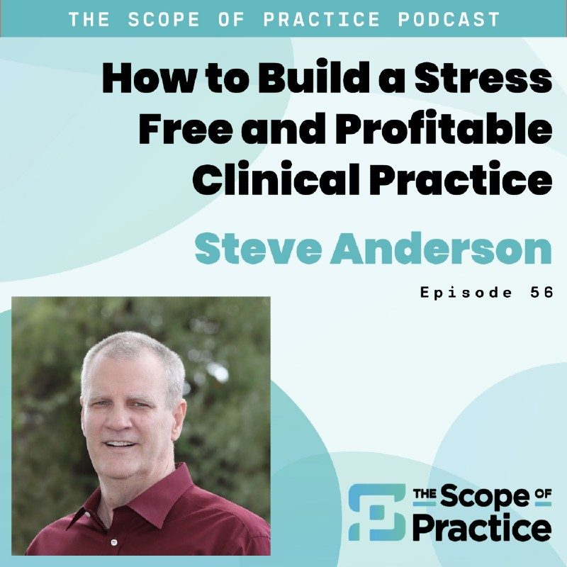 The Scope of Practice Podcast – How to Build a Stress Free and Profitable Clinical Practice