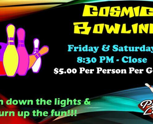 Cosmic Bowling at Princess Lanes 8:30 to Close Friday and Saturday
