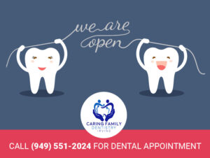 Caring Family Dentistry Irvine Blog - Office re-opening