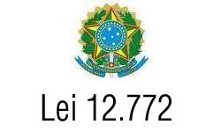 LEI Nº 12.772/2012 – PERGUNTAS E RESPOSTAS