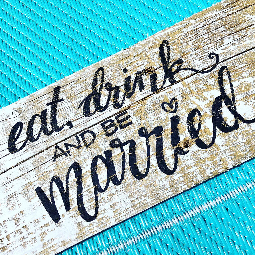rustic eat drink be married sign
