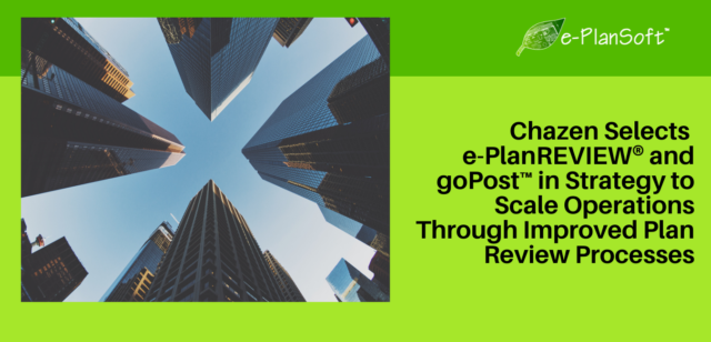 Chazen Selects e-PlanREVIEW® and goPost™ in Strategy to Scale Operations Through Improved Plan Review Processes