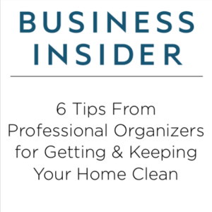 Business Insider - 6 Tips From Professional Organizers