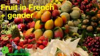 Fruit in French = Les fruits