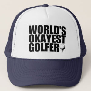 worlds okayest golfer hat, humorous golf gifts