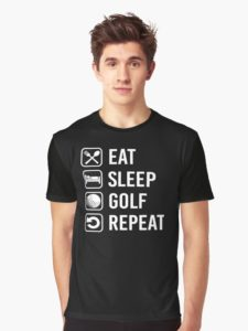 eat sleep golf repeat t shirt, funny shirt for avid golfers, passionate golfer shirt