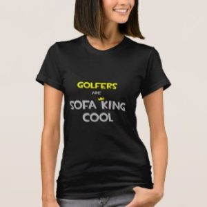 golfers are sofa king cool, funny golf tee shirts