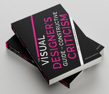 Visual Designer Guide to Constructive Criticism Book